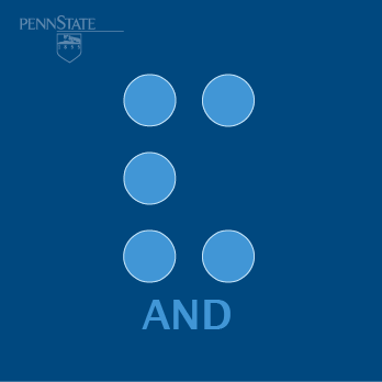 Ampersand sign in Braille with Penn State logo and word AND
